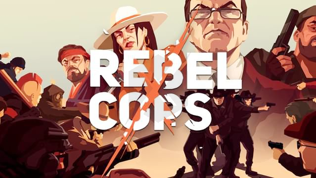 Rebel Cops: An Adventure Strategy Series 21
