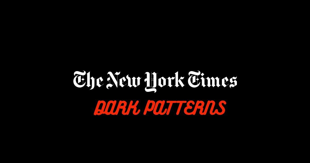 NYT Dark patterns